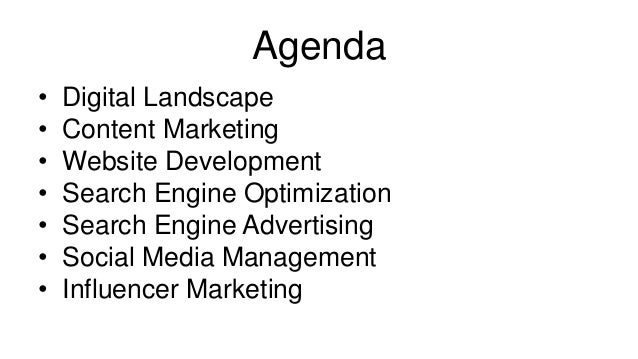 Agenda • Digital Landscape • Content Marketing • Website Development • Search Engine Optimization • Search Engine Advertis...