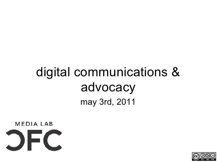 digital communications &         advocacy       may 3rd, 2011