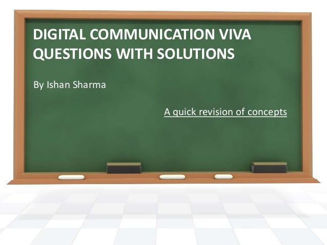 DIGITAL COMMUNICATION VIVA  QUESTIONS WITH SOLUTIONS  By Ishan Sharma  A quick revision of concepts