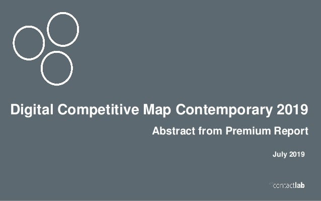 Title Subtitle Speaker name Digital Competitive Map Contemporary 2019 Abstract from Premium Report July 2019