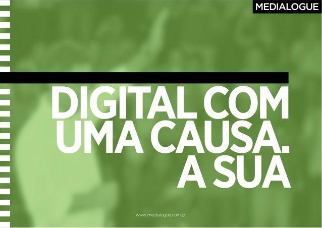 www.medialogue.com.br DIGITALCOM UMACAUSA. ASUA