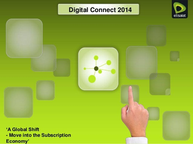 'A Global Shift - Move into the Subscription Economy' Digital Connect 2014