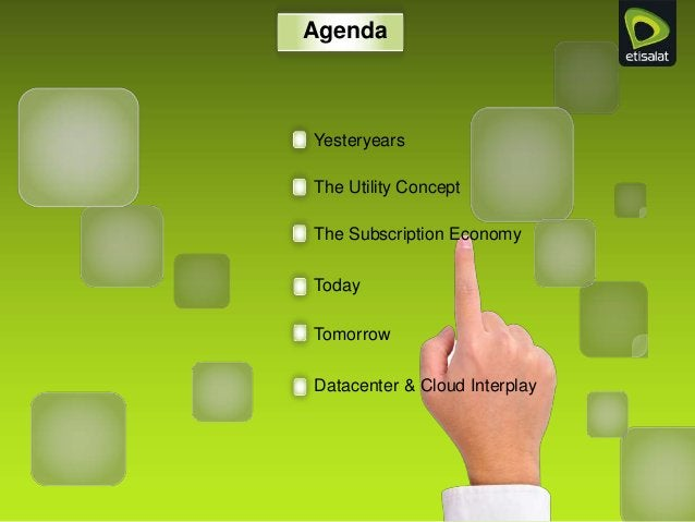 Yesteryears The Utility Concept The Subscription Economy Today Tomorrow Datacenter & Cloud Interplay Agenda
