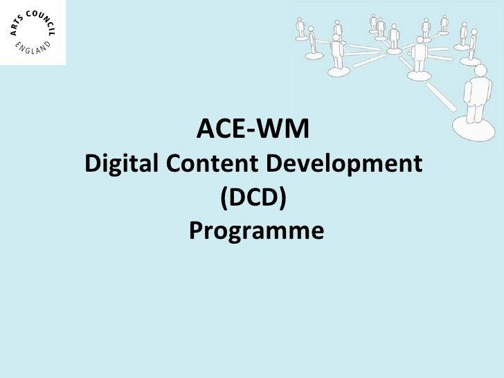 ACE-WM Digital Content Development (DCD)  Programme