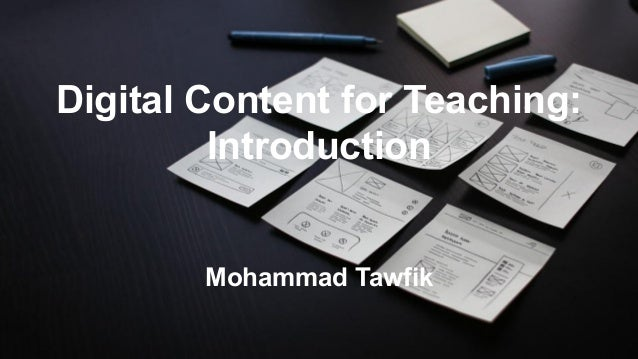 Digital content for Teachers Mohammad Tawfik #AcademyOfKnowledge http://AcademyOfKnowledge.org Digital Content for Teachin...