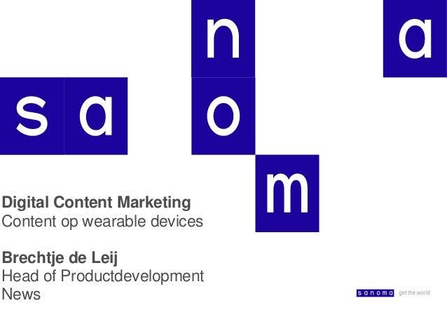 Digital Content Marketing Content op wearable devices Brechtje de Leij Head of Productdevelopment News