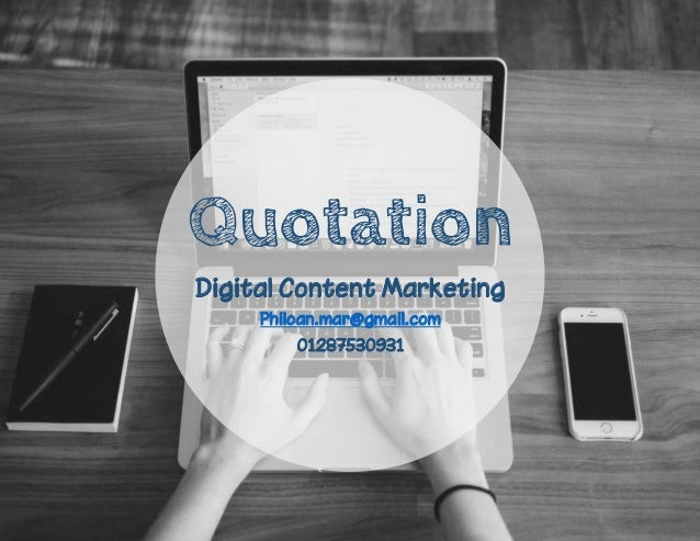 Quotation Digital Content Marketing Philoan.mar@gmail.com 01287530931