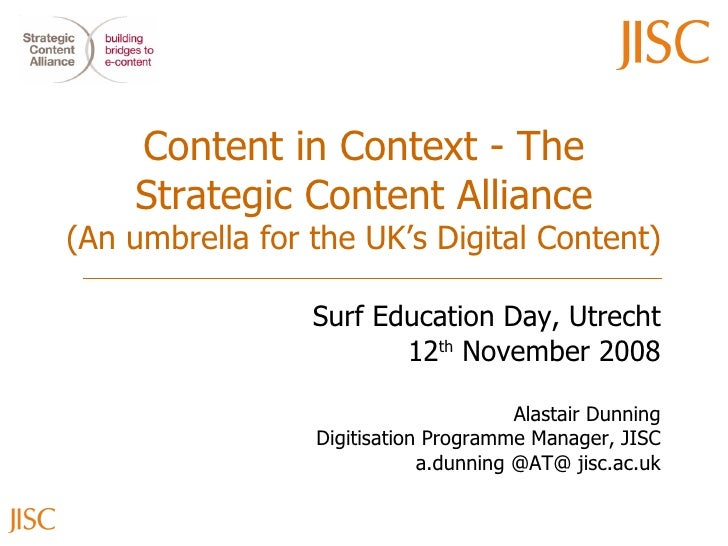 Content in Context - The Strategic Content Alliance (An umbrella for the UK's Digital Content) Surf Education Day, Utrecht...