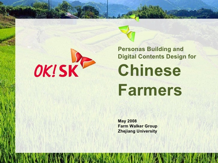 Personas Building and  Digital Contents Design for Chinese  Farmers May 2008 Farm Walker Group Zhejiang University