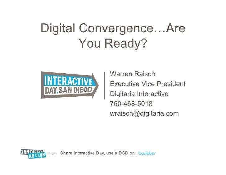 Digital Convergence…Are         You Ready?                            Warren Raisch                           Executive Vi...