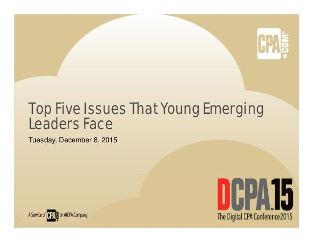 Top Five Issues That Young Emerging Leaders Face Tuesday, December 8, 2015