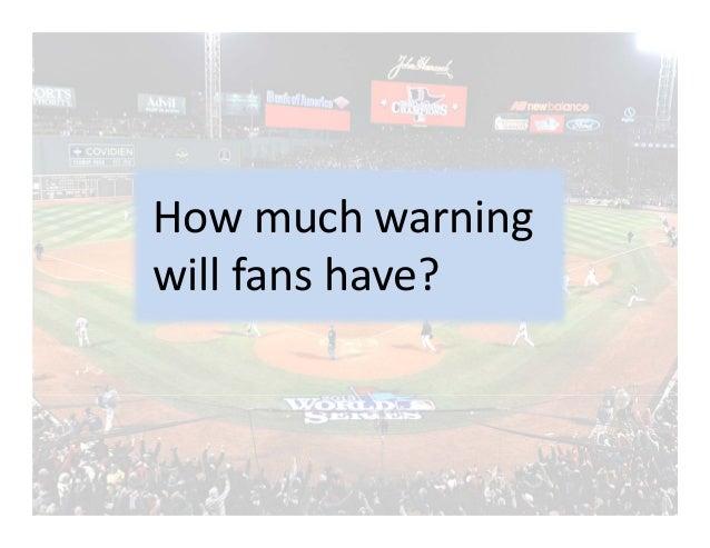 Howmuchwarning willfanshave?