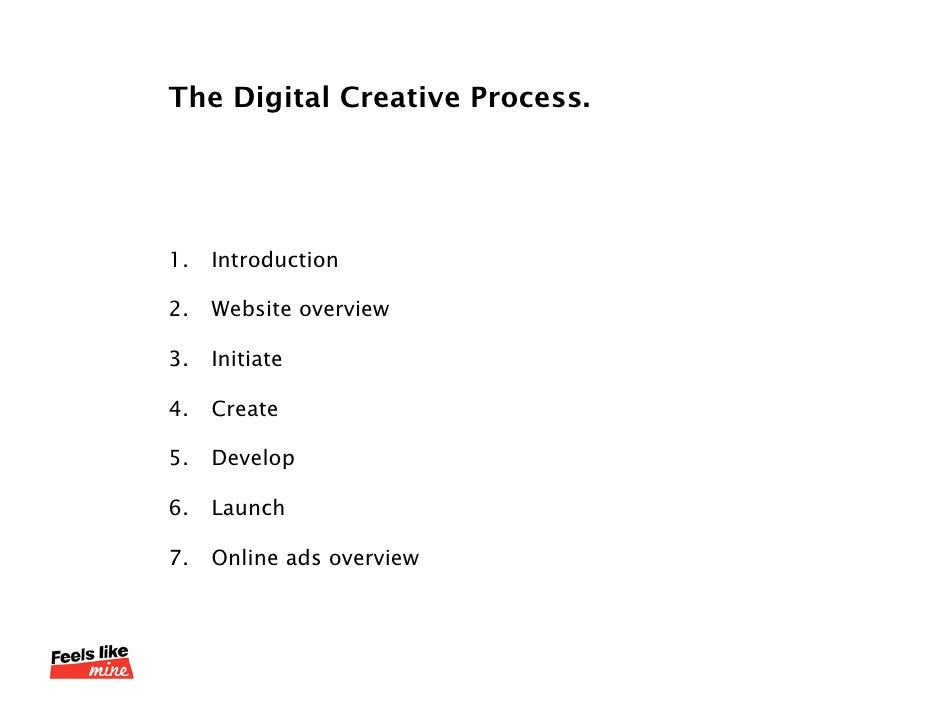 The Digital Creative Process.<br />Introduction<br />Website overview<br />Initiate<br />Create <br />Develop<br />Launch<...