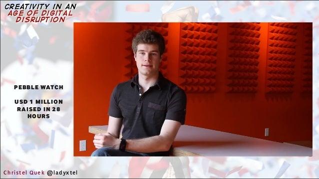 PEBBLE WATCH USD 1 MILLION RAISED IN 28 HOURS Christel Quek @ladyxtel creativity in an age of digital disruption