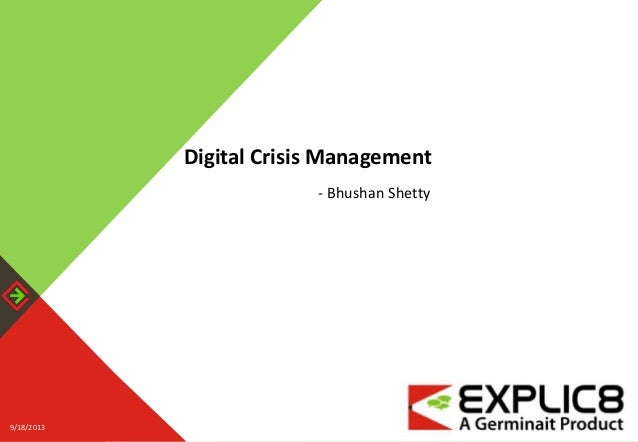 9/18/2013 GERMINAIT SOLUTIONS PRIVATE LIMITED. PRIVATE AND CONFIDENTIAL 19/18/2013 Digital Crisis Management - Bhushan She...