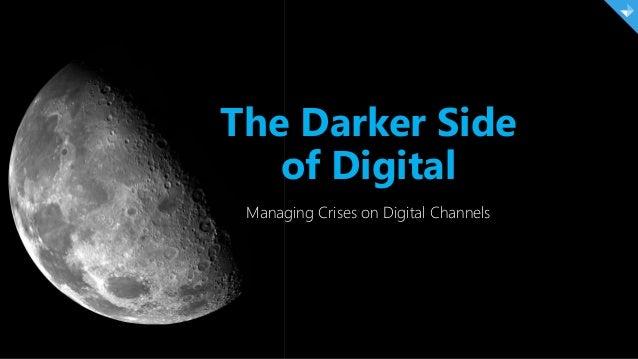 The Darker Side of Digital Managing Crises on Digital Channels