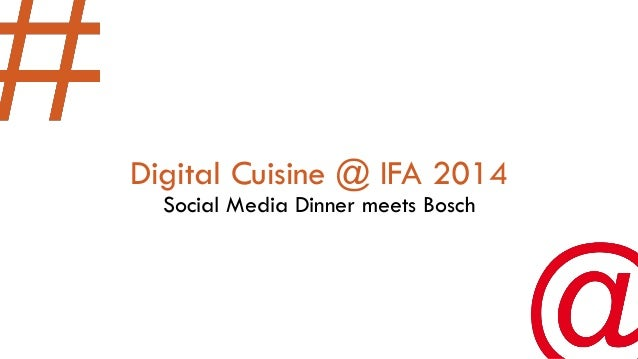 Digital Cuisine @ IFA 2014Social Media Dinner meets Bosch