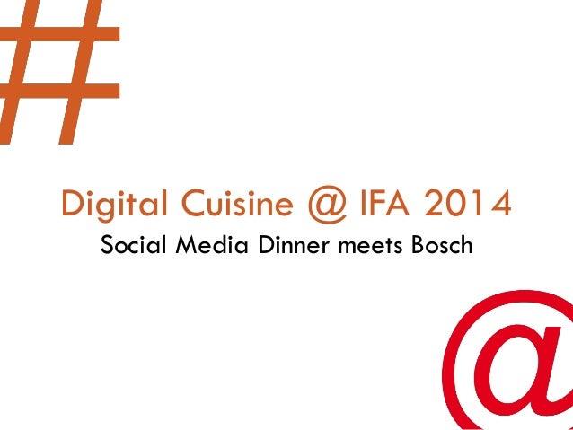 Digital Cuisine @ IFA 2014Social Media Dinner meets Bosch