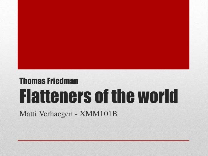 Thomas FriedmanFlatteners of the worldMatti Verhaegen - XMM101B