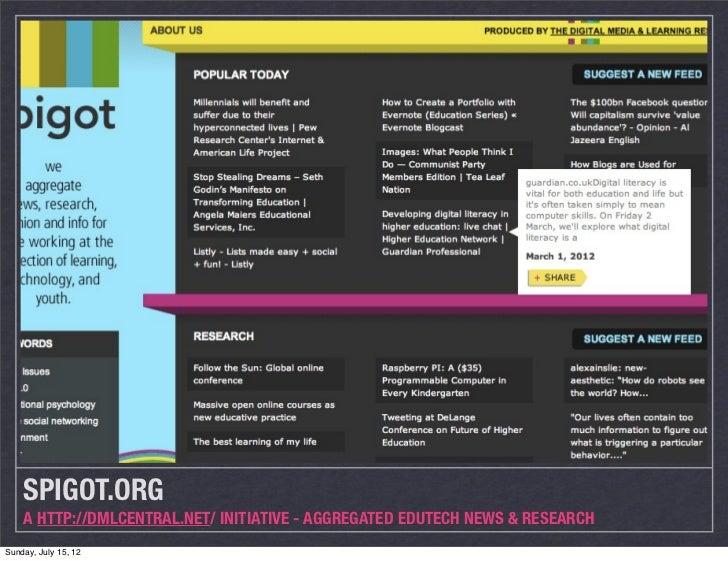SPIGOT.ORG    A HTTP://DMLCENTRAL.NET/ INITIATIVE - AGGREGATED EDUTECH NEWS & RESEARCHSunday, July 15, 12