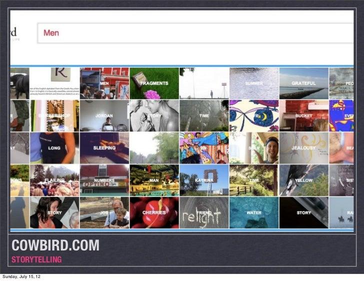 COWBIRD.COM    STORYTELLINGSunday, July 15, 12