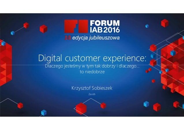 Jak wybrać 45 najlepszych prezentacji na FORUM? Joanna Komuda, IAB Polska Digital customer experience: Dlaczego jesteśmy w...