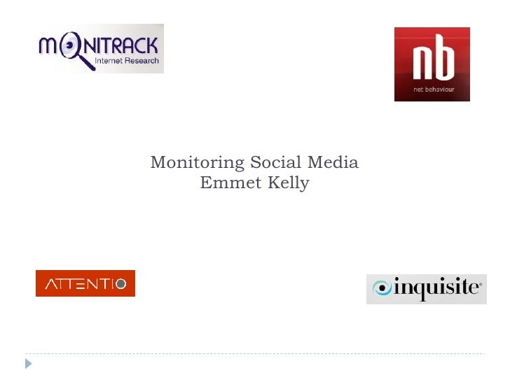 Monitoring Social Media Emmet Kelly