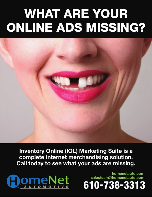 What Are Your online Ads Missing? 610-738-3313 homenetauto.com salesteam@homenetauto.com Inventory Online (IOL) Marketing ...