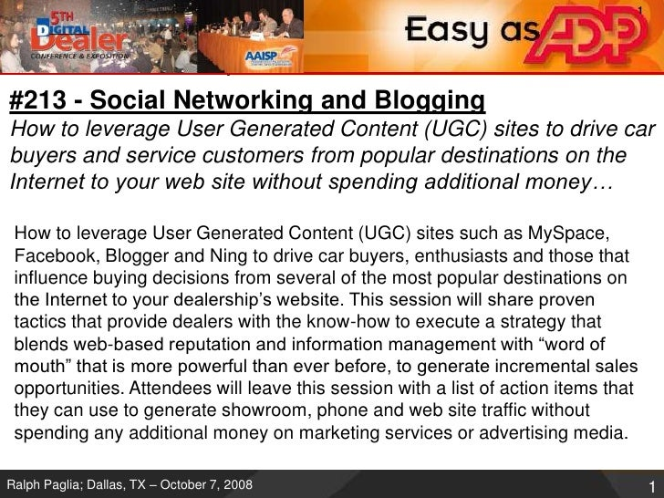 #213 - Social Networking and BloggingHow to leverage User Generated Content (UGC) sites to drive car buyers and service cu...