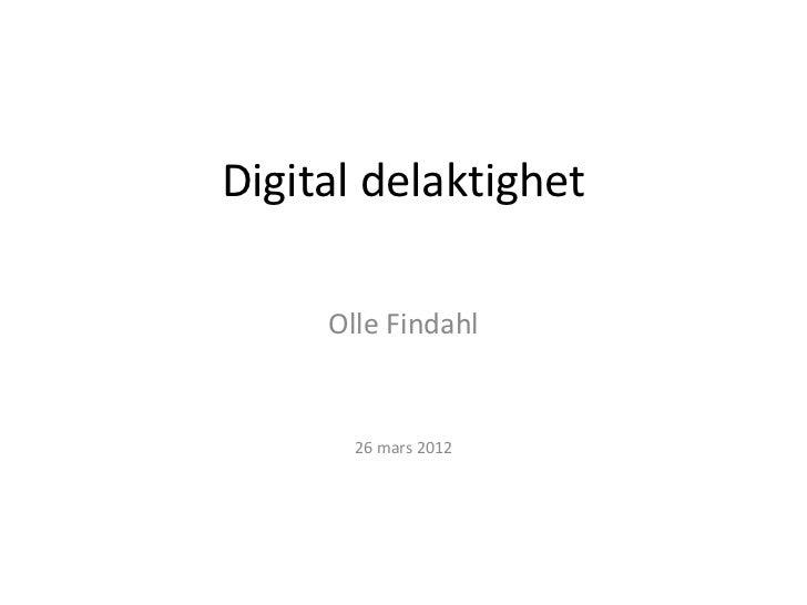 Digital delaktighet     Olle Findahl       26 mars 2012