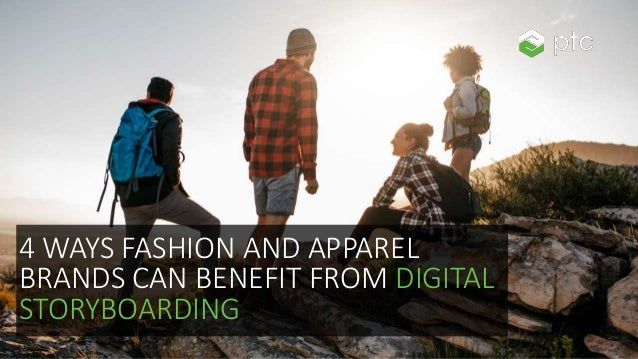 4 WAYS FASHION AND APPAREL BRANDS CAN BENEFIT FROM DIGITAL STORYBOARDING