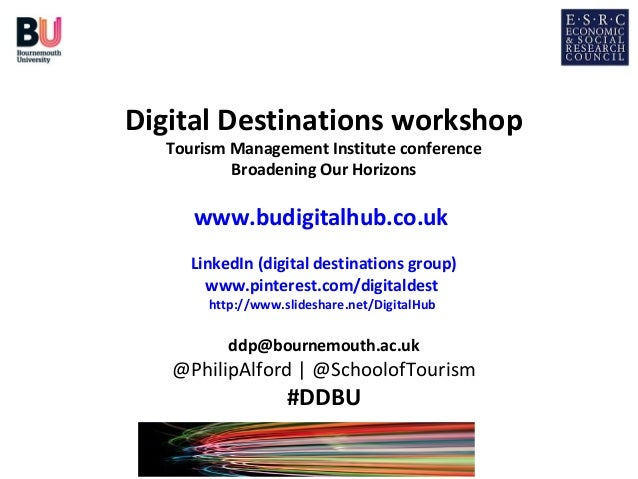 Digital Destinations workshop Tourism Management Institute conference Broadening Our Horizons  www.budigitalhub.co.uk Link...