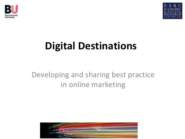 Digital DestinationsDeveloping and sharing best practice        in online marketing