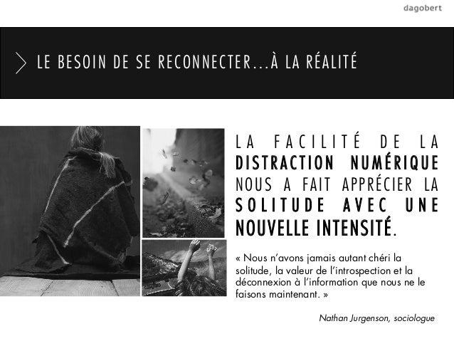 LE BESOIN DE SE RECONNECTER…À LA RÉALITÉ                        LA FACILI                TÉ DE LA                        D...