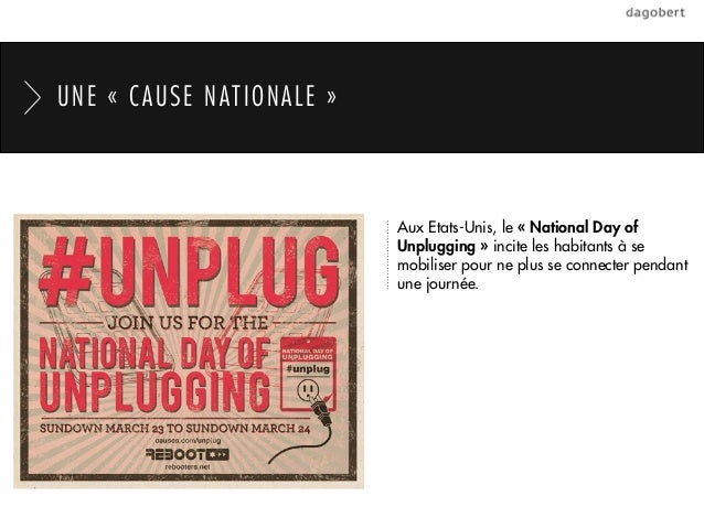 UNE «CAUSE NATIONALE»                          Aux Etats-Unis, le «National Day of                          Unplugging...