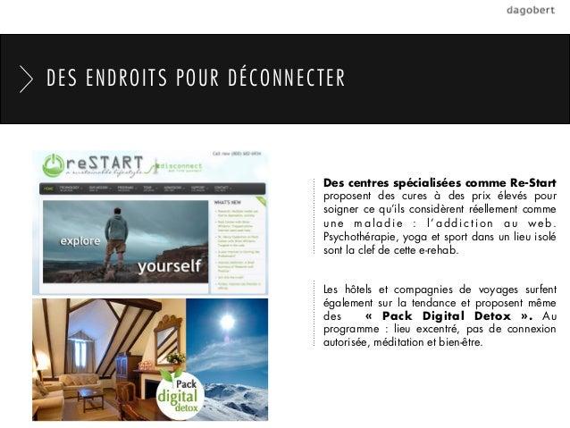DES ENDROITS POUR DÉCONNECTER                          Des centres spécialisées comme Re-Start                          pr...