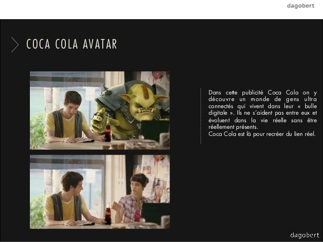 COCA COLA AVATAR                   Dans cette publicité Coca Cola on y                   découvre un monde de gens ultra  ...