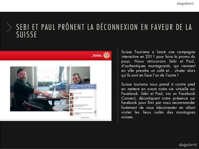 SEBI ET PAUL PRÔNENT LA DÉCONNEXION EN FAVEUR DE LASUISSE                              Suisse Tourisme a lancé une campagn...
