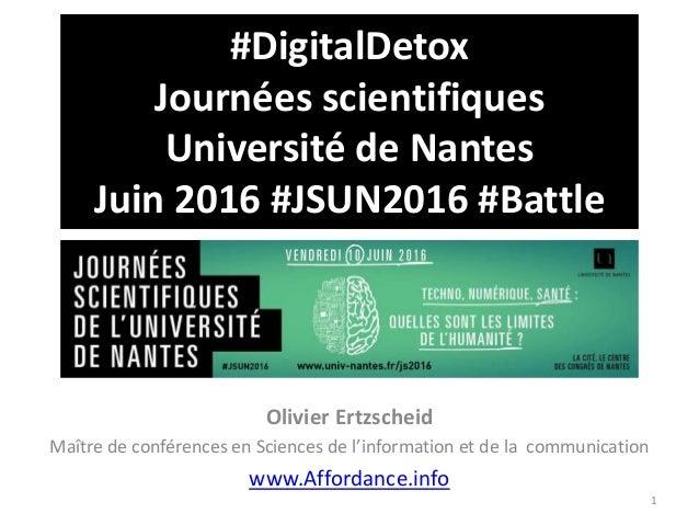 #DigitalDetox Journées scientifiques Université de Nantes Juin 2016 #JSUN2016 #Battle Olivier Ertzscheid Maître de confére...