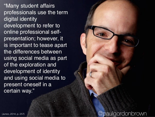 """Many student affairs professionals use the term digital identity development to refer to online professional self- presen..."
