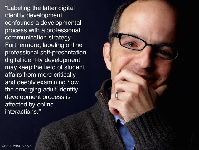 """""""Labeling the latter digital identity development confounds a developmental process with a professional communication stra..."""