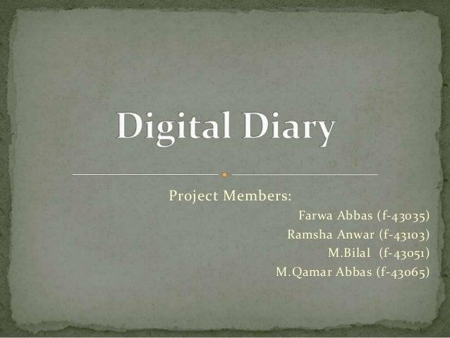 Project Members: Farwa Abbas (f-43035) Ramsha Anwar (f-43103) M.Bilal (f-43051) M.Qamar Abbas (f-43065)