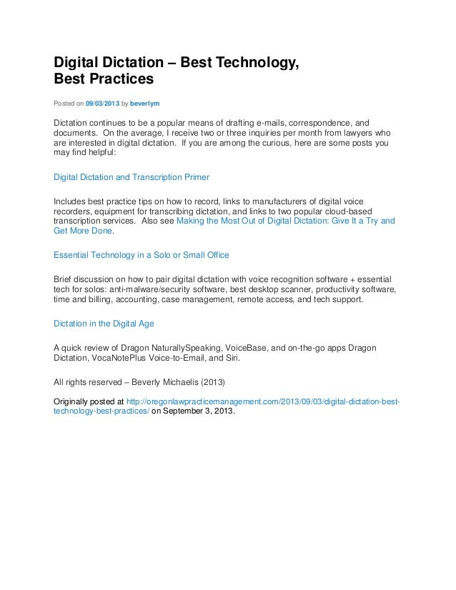Digital Dictation – Best Technology, Best Practices Posted on 09/03/2013 by beverlym  Dictation continues to be a popular ...