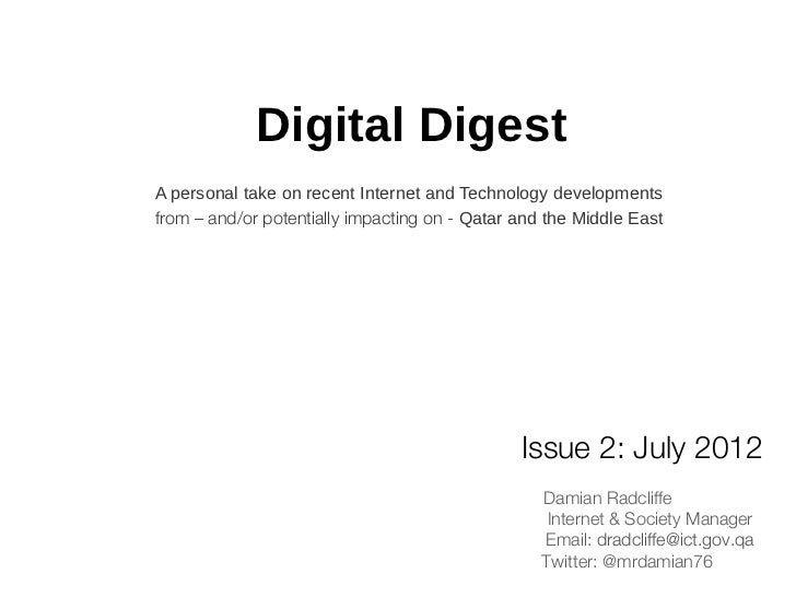 Digital DigestA personal take on recent Internet and Technology developmentsfrom – and/or potentially impacting on - Qatar...