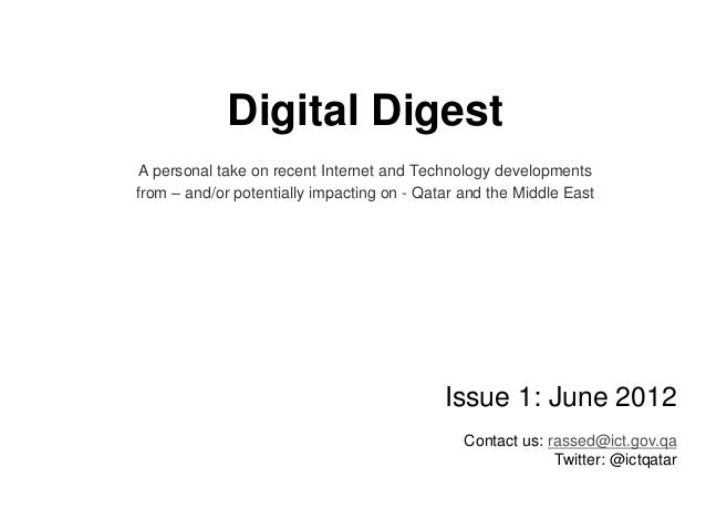 Digital Digest A personal take on recent Internet and Technology developments from – and/or potentially impacting on - Qat...