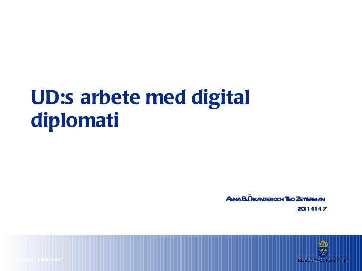 UD:s arbete med digital diplomati Anna Björkander och Teo Zetterman    2011-11-17