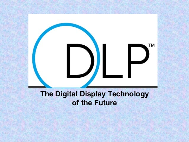 The Digital Display Technology of the Future