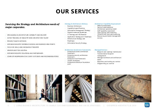 | USING BUSINESS ARCHITECTURE TO ENABLE CUSTOMER EXPERIENCE AND VALUE STRATEGIES | ENTERPRISE ARCHITECTS © 201 46 OUR SERV...