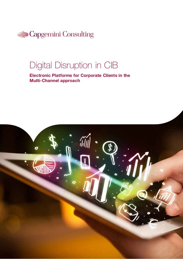 Digital Disruption in CIB Electronic Platforms for Corporate Clients in the Multi-Channel approach