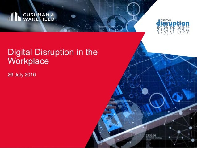 Digital Disruption in the Workplace 26 July 2016